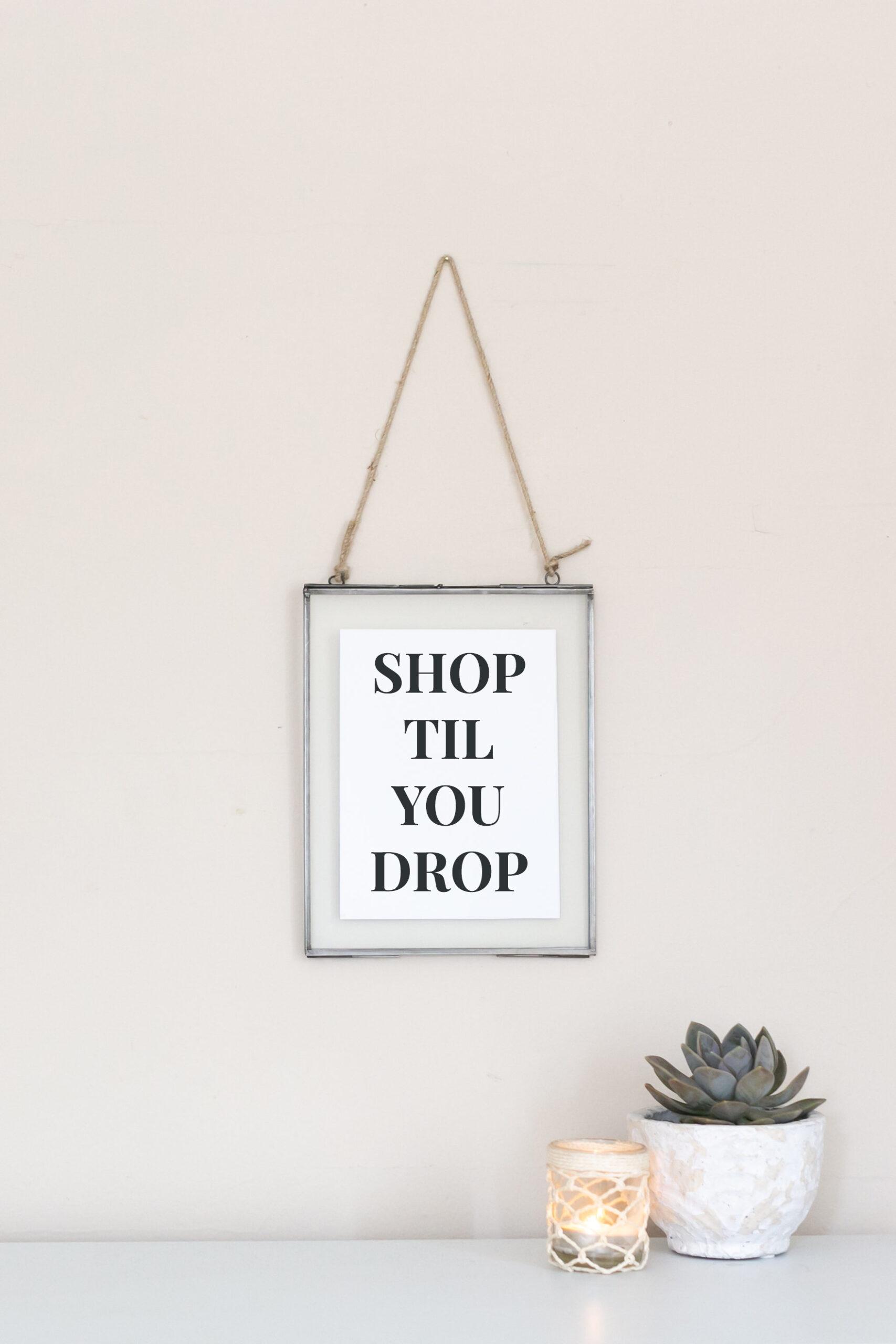 Shop Til You Drop Sign